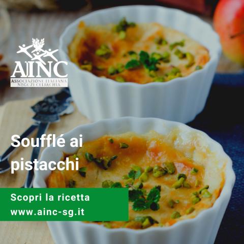 Le ricette di AINC: Soufflè ai pistacchi