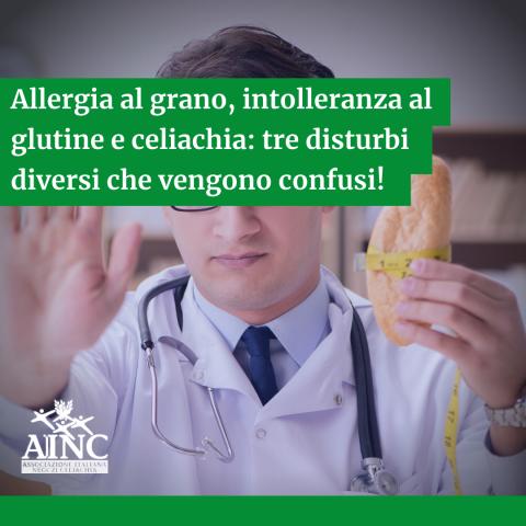 Allergia al grano, intolleranza al glutine e celiachia: tre disturbi diversi che vengono confusi!